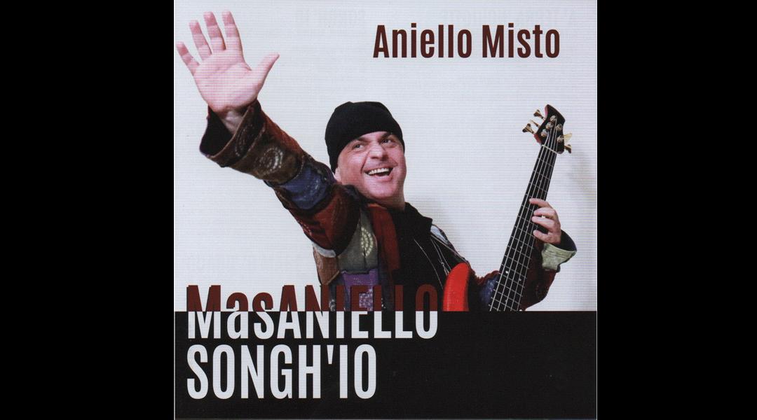 Aniello Misto – Masaniello songh'io