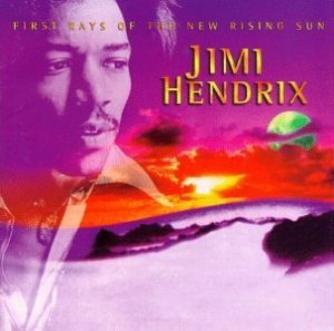 First Rays of The New Rising Sun - Jimi Hendrix