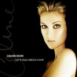 Let's Talk About Love - Céline Dion