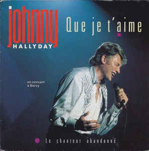 Que je t'aime - Johnny Hallyday