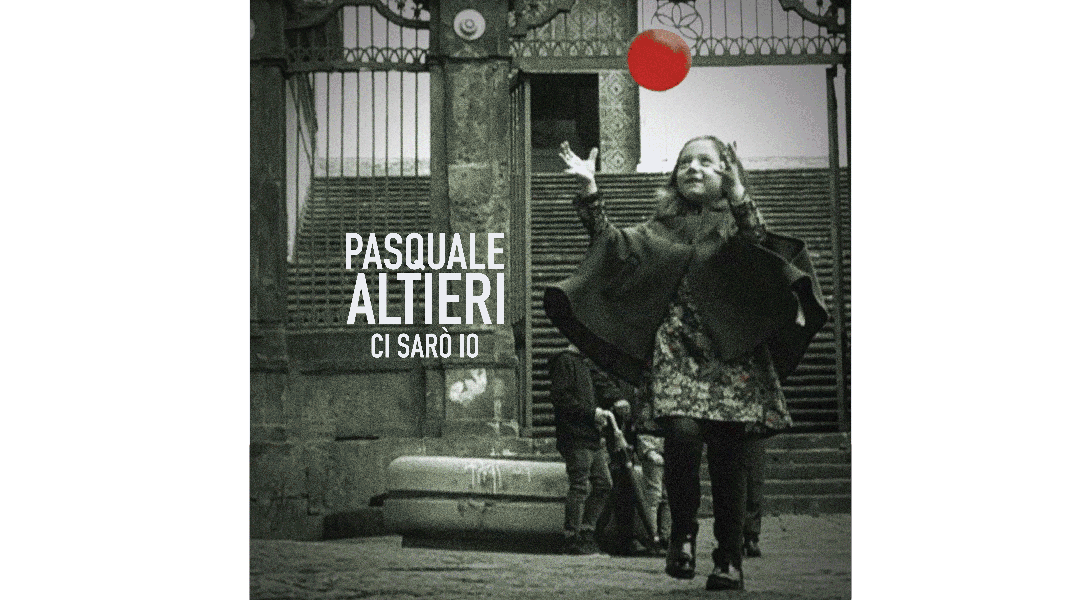 Pasquale Altieri - Ci sarò io