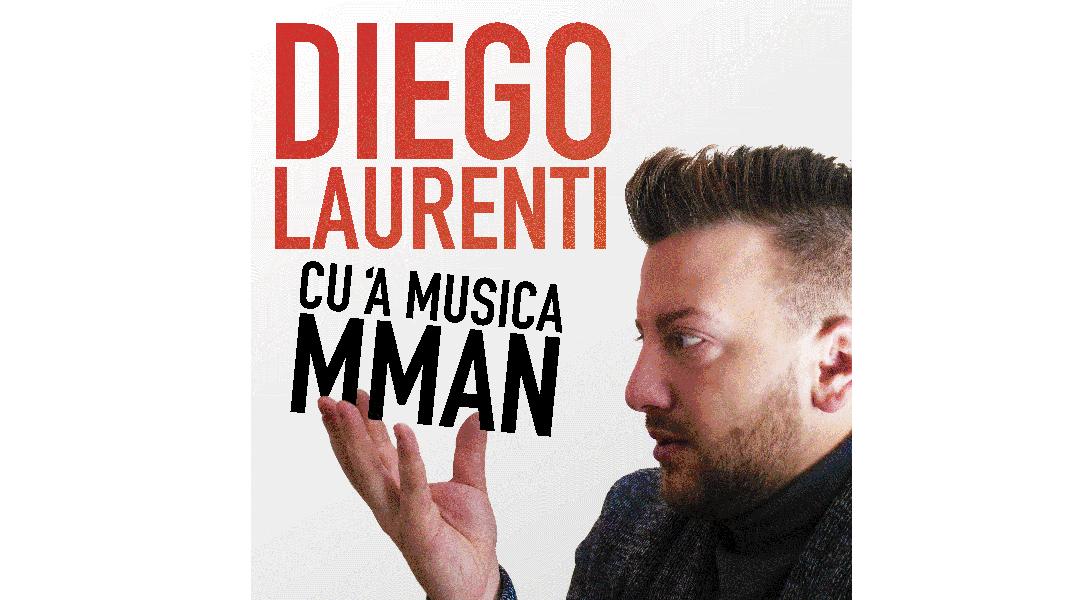 Cu 'a musica mman – Diego Laurenti