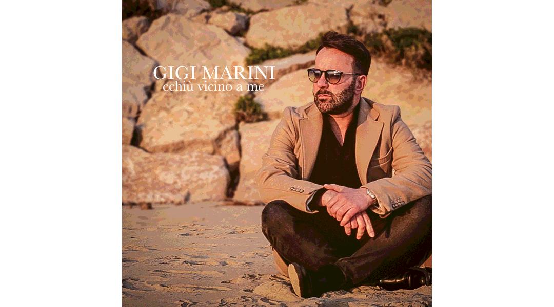 Cchiù vicino a me – Gigi Marini